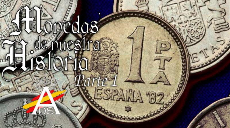 Monedas de nuestra Historia, parte 1
