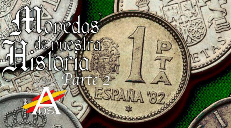 Monedas de nuestra Histora, parte 2