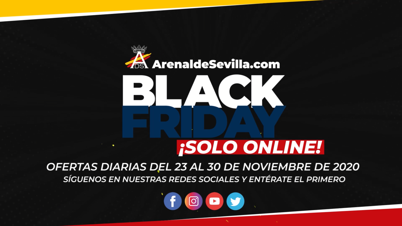 Black Friday 2020 - Arenal de Sevilla