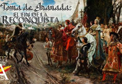 La Toma de Granada: el fin de la Reconquista
