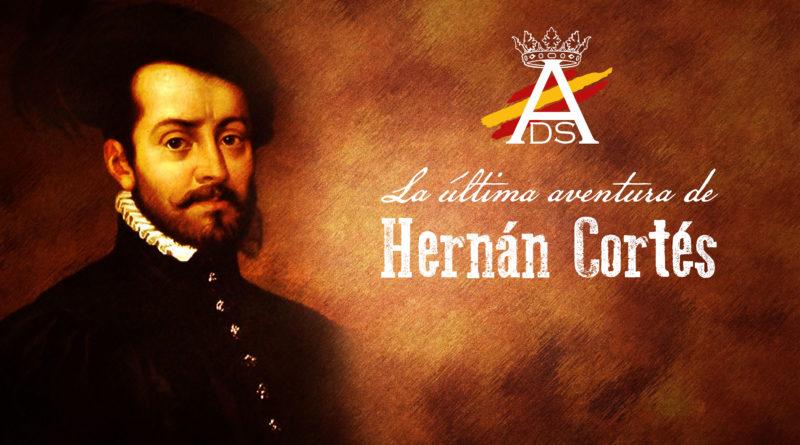 La última aventura de Hernán Cortés